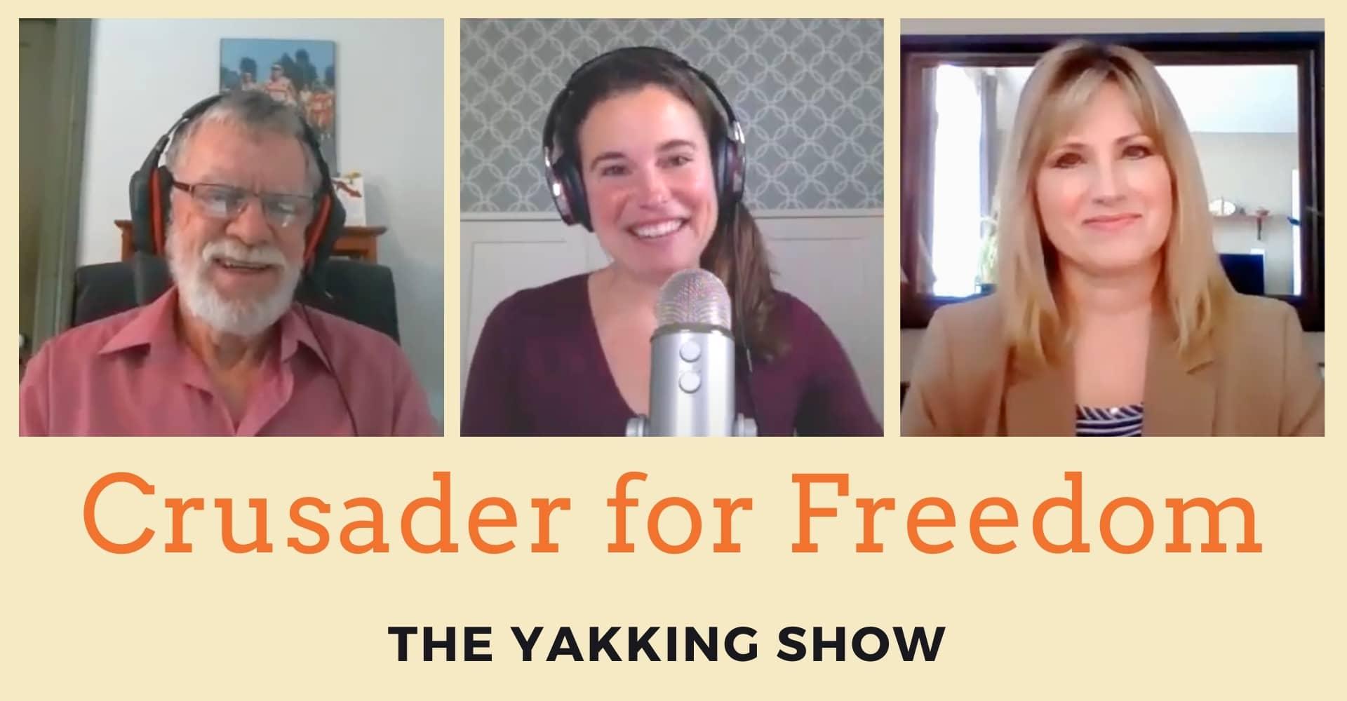 The Yakking Show Podcast Crusader for Freedom Peter Wright Kimberly Neudorf Kathleen Beauvais