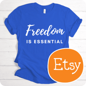 Kimberlys Business Etsy T Shirt Freedom is Essential