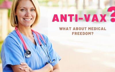Anti-Vax & Medical Freedom