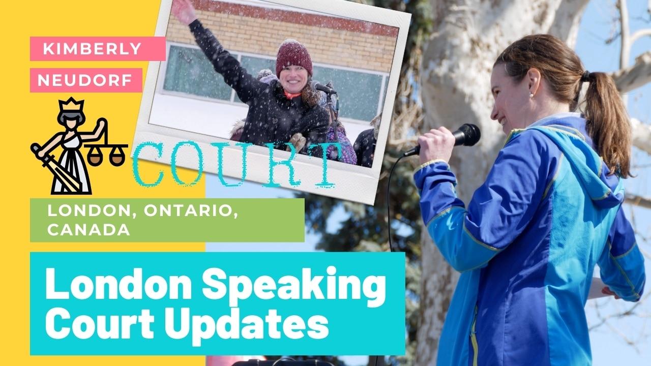 Kimberly Neudorf London Speaking Court updates